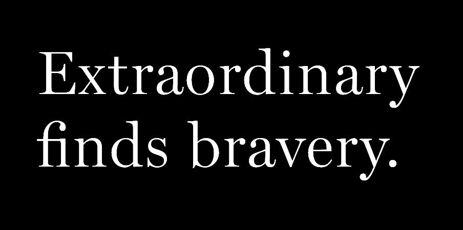 Extraordinary finds bravery.