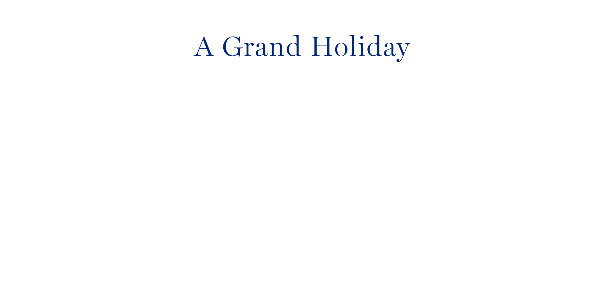 A GRAND HOLIDAY