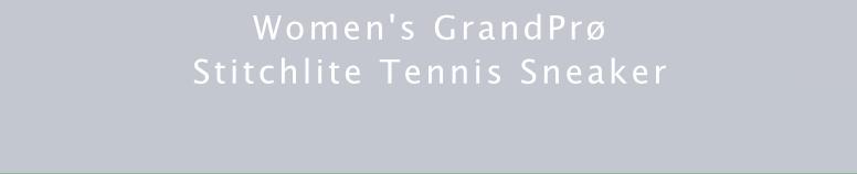 WOMEN'S GRANDPRO STITCHLITE TENNIS SNEAKER