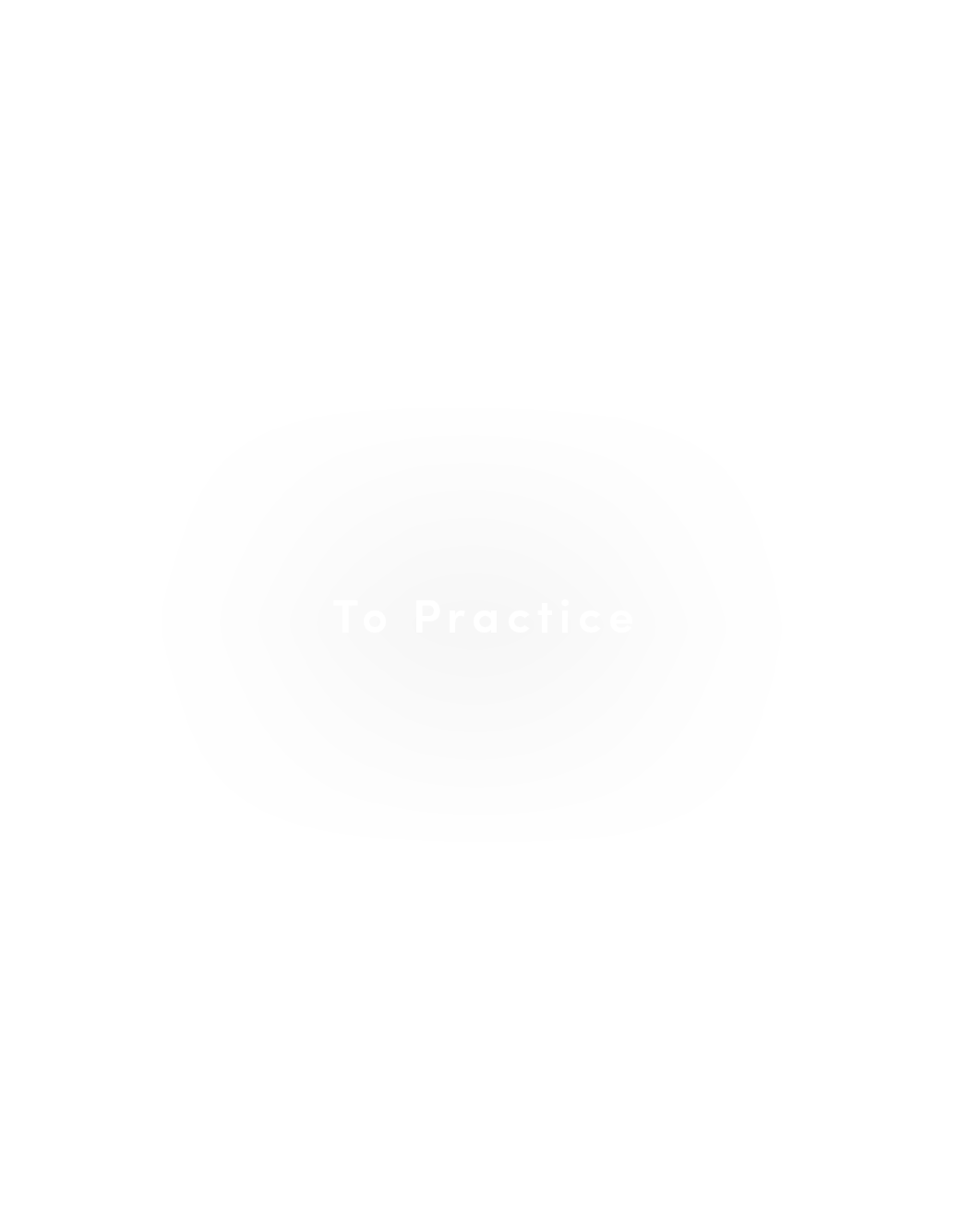 TO PRACTICE
