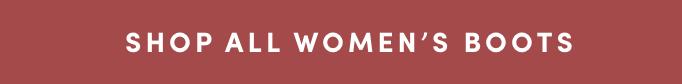 SHOP ALL WOMEN'S BOOTS