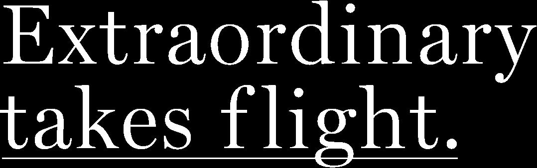 EXTRAORDINARY TAKES FLIGHT