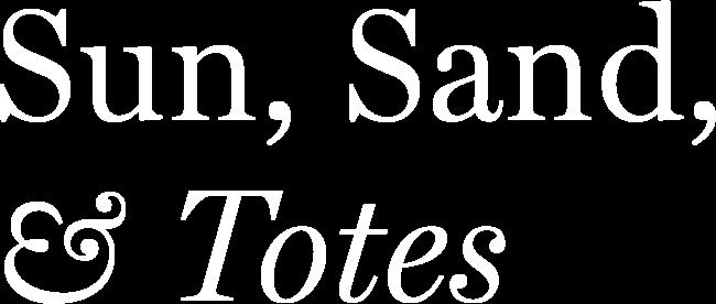 Sun, Sand & Totes