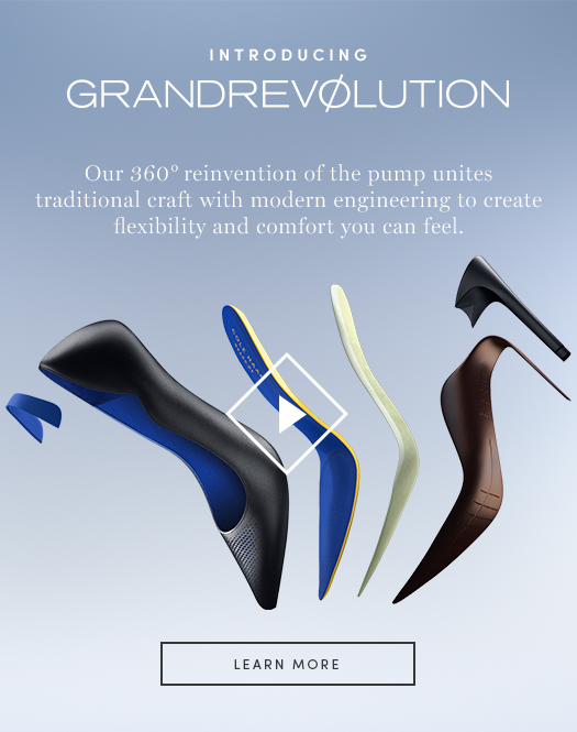 Introducing GrandRevolution. Our 360 reinvention of the pump unites traditional craft with the modern engineering to create flexibility and comfort you can feel