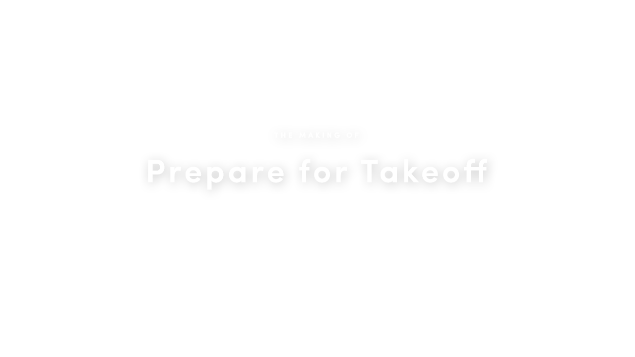 The Making of Prepare for Take off
