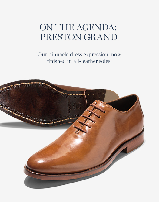 On the Agenda: Preston Grand. Our pinnacle dress expression, now finished in all-leather soles.