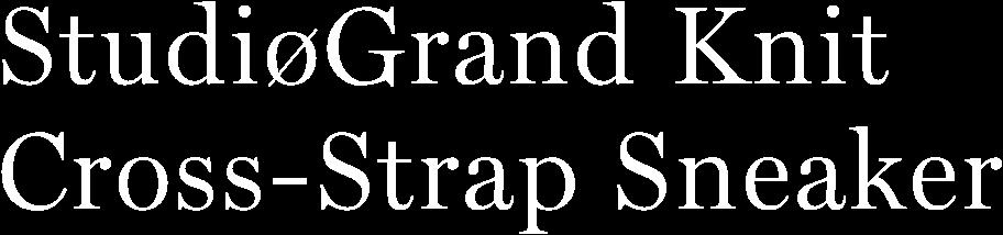 StudioGrand Knit Cross-Strap Sneaker