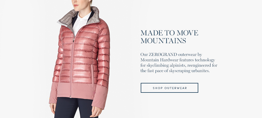 Made to Move Mountains: Our ZERØGRAND outerwear by Mountain Hardwear features technology for skyclimbing alpinists, reengineered for the fast pace of skycraping urbanites.