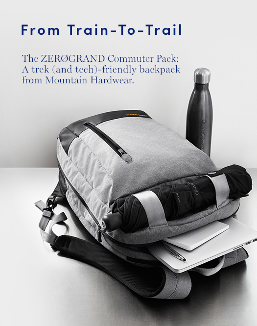 From Train-To-Trail: The ZERØGRAND Commuter Pack: A trek (and tech)-friendly backpack from Mountain Hardwear.