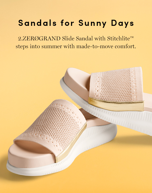 Sandals for Sunny Days - 2.ZERØGRAND Slide Sandal with STITCHLITE step into summer with made-to-move comfort.