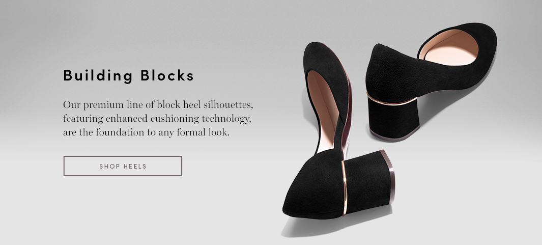 Building Block - Our premium line of block heel silhouettes.