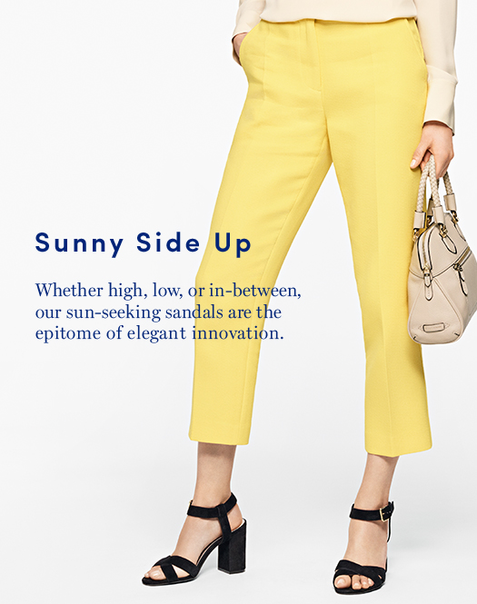 Sunny Side Up: Whether high, low, or in-between, our sun-seeking sandals are the epitome of elegant innovation.