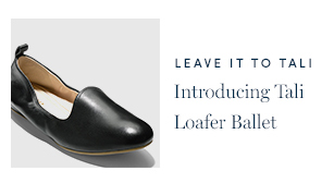 Leaving It To Tali. Introducing Tali Loafer Ballet