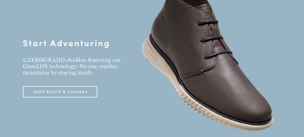 Start Adventuring: 2.ZERØGRAND chukkas featuring our Grand.ØS technology: No one reaches mountains by staying inside.