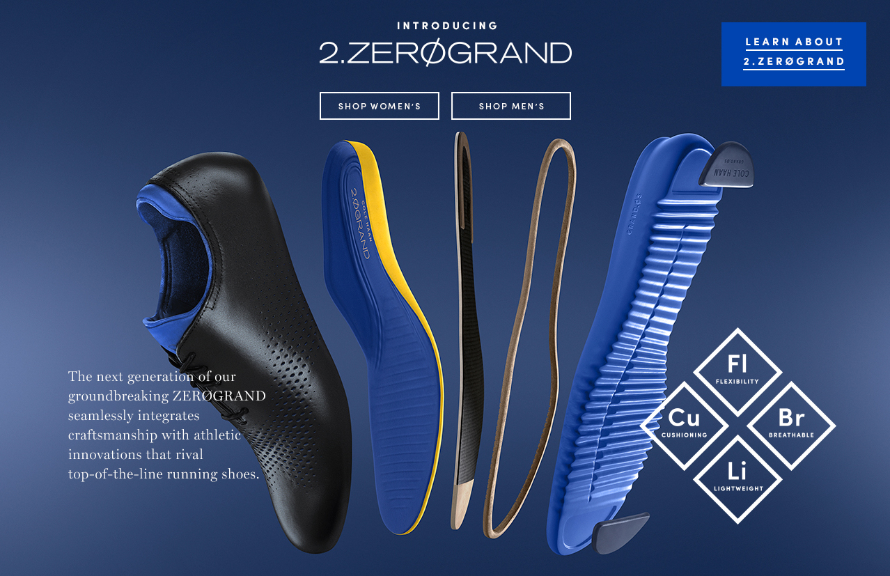 Introducing 2.ZEROGRAND. The next generation of our groundbreaking ZEROGRAND seamlessly integrates craftsmanship with athletic innovations that rival top-of-the-line running shoes. Learn about 2.ZEROGRAND.