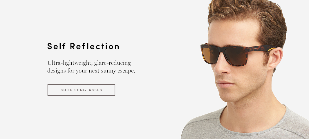 Selft Reflection Ultra-lightweight, glare-reducing designs for your next sunny escape.