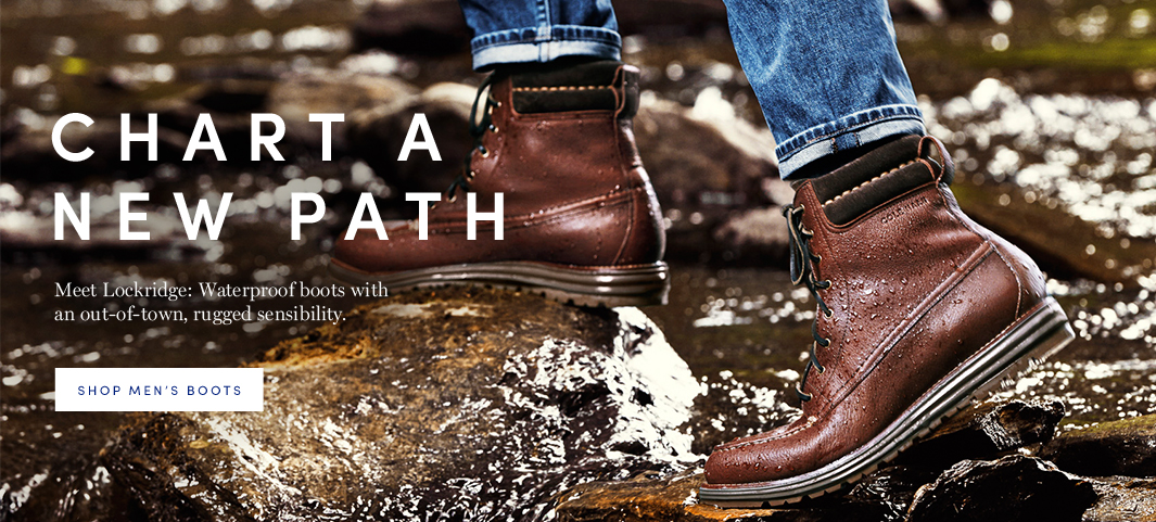 Chart a New Path. Meet Lockridge: Waterproof boots with an out-of-town, rugged sensibility.