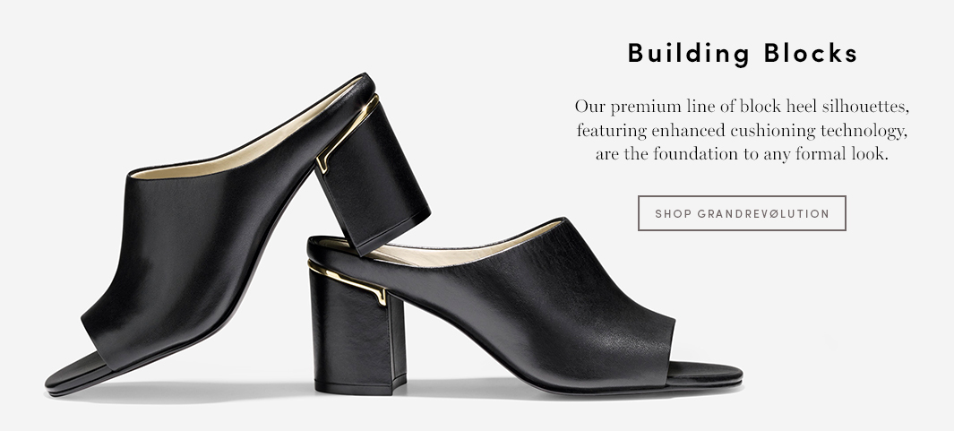 Building Blocks Our premium line of block heel silhouettes, featuring enhanced cushioning technology, are the foundation to any formal look.