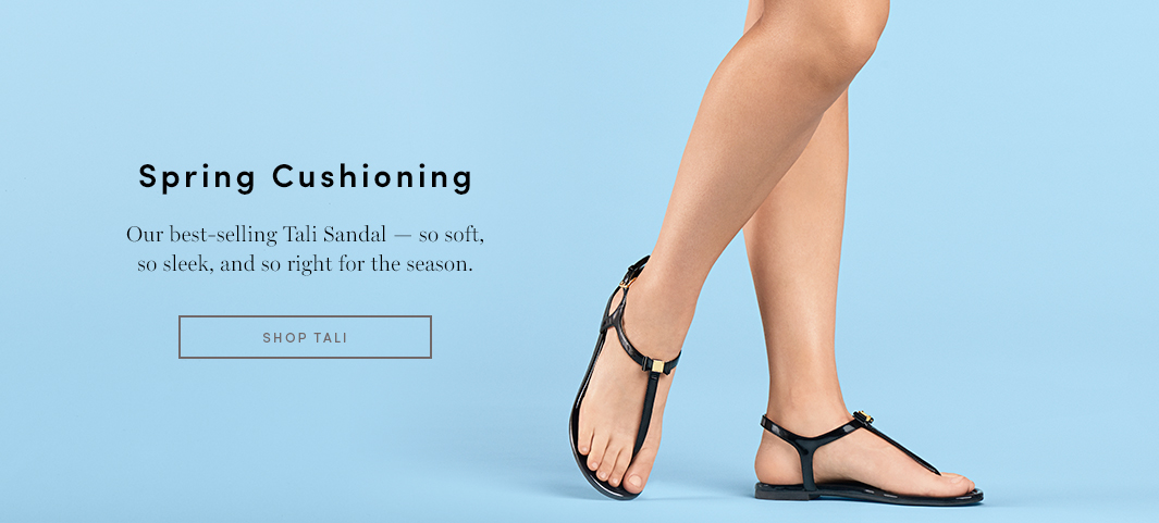 Spring Cushioning - Our best-selling Tali Sandal - So Soft, so sleek, and so right for the season