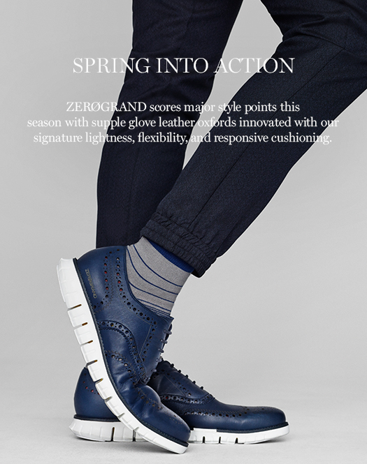 Spring into Action: ZerøGrand scores major styles points this season with supple glove leather oxfords innovated with our signature lightness, flexibility, and responsive cushioning.