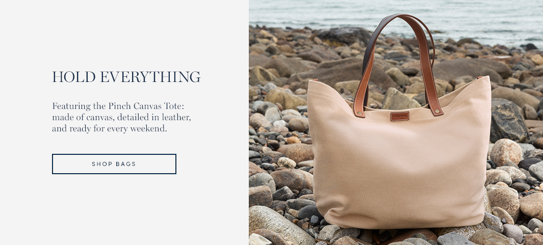 Featuring the Pinch Canvas Tote: made of canvas, detailed in leather, and ready for every weekend.