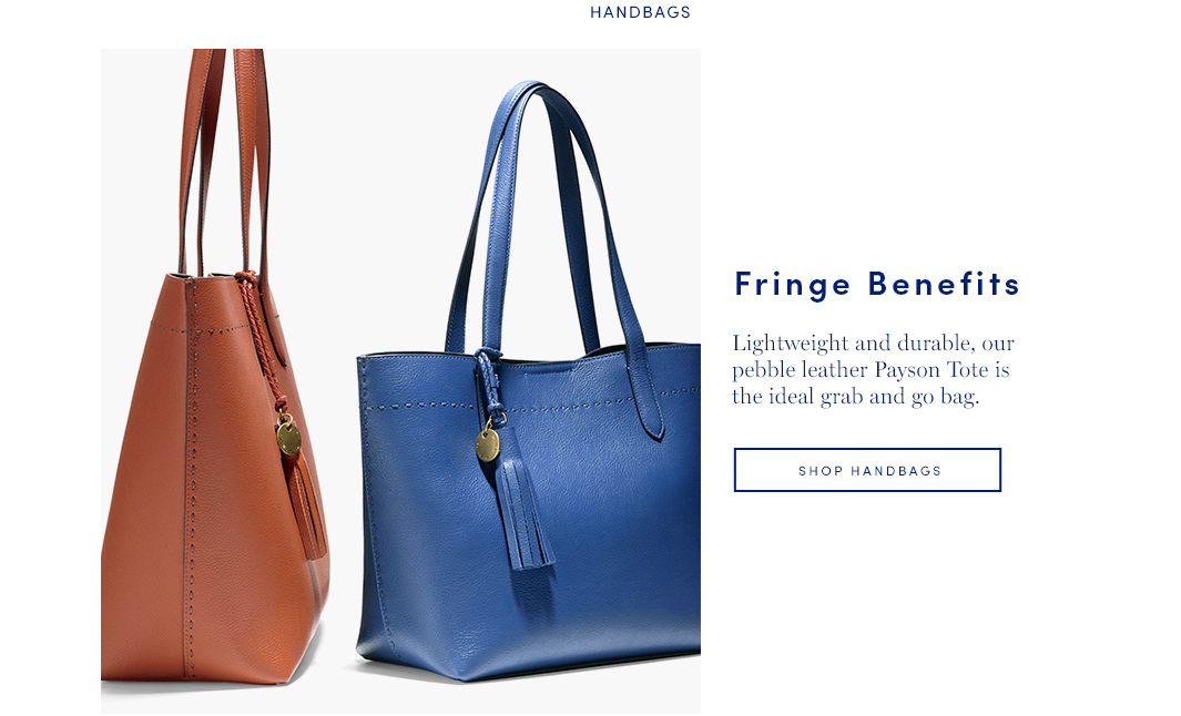 Fringe Benefits: Lightweight and durable, our pebble leather Payson Tote is the ideal grab and go bag