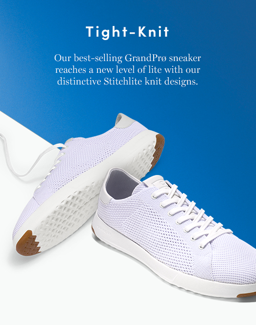 Tight-Knit: Our best-selling GrandPrø sneaker reaches a new level of lite with our distinctive Stitchlite knit designs.