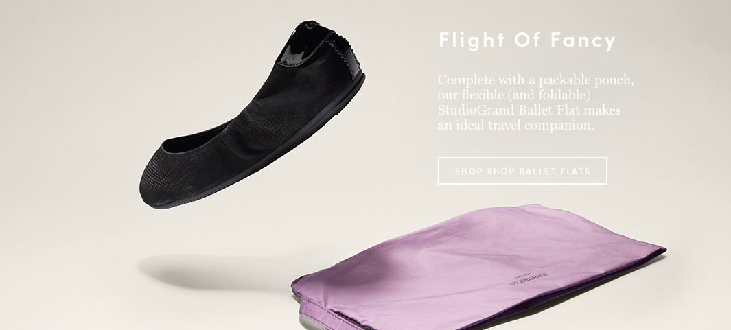 Flight of Fancy: Complete with a packable pouch, our flexible (and foldable) StudiøGrand Ballet Flat makes an ideal travel companion.