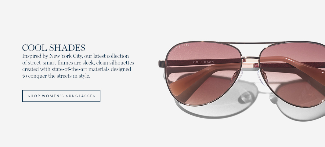 Cool Shades: Inspired by New York City, our latest collection of street-smart frames are sleek, clean silhouettes created with state-of-the-art materials designed to conquer the streets in style.