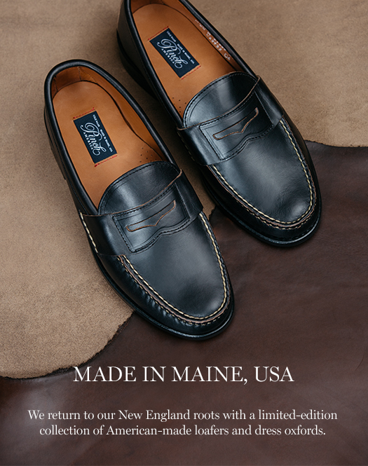 Made in Maine, USA. We return to our New England roots with a limited-edition collection of American-made loafers and dress oxfords.