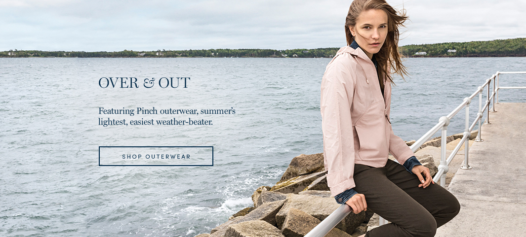 Over & Out: Featuring Pinch outerwear, summer's lightest, easiest weather-beater.