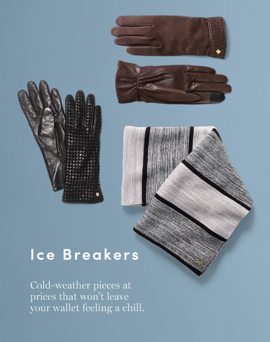 Ice Breakers: Cold-weather pieces at prices that won't leae your wallet feeling a chill.