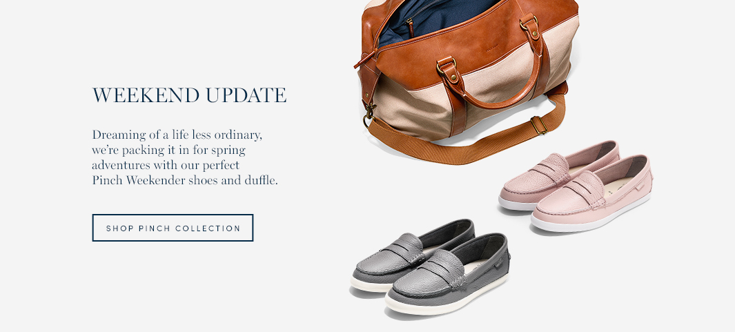Weekend Update: Dreaming of a life less ordinary, we're packing it in for spring adventures with our perfect Pinch Weekender shoes and duffle.