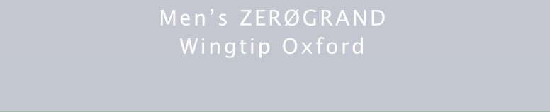 MEN'S ZEROGRAND WINGTIP OXFORD