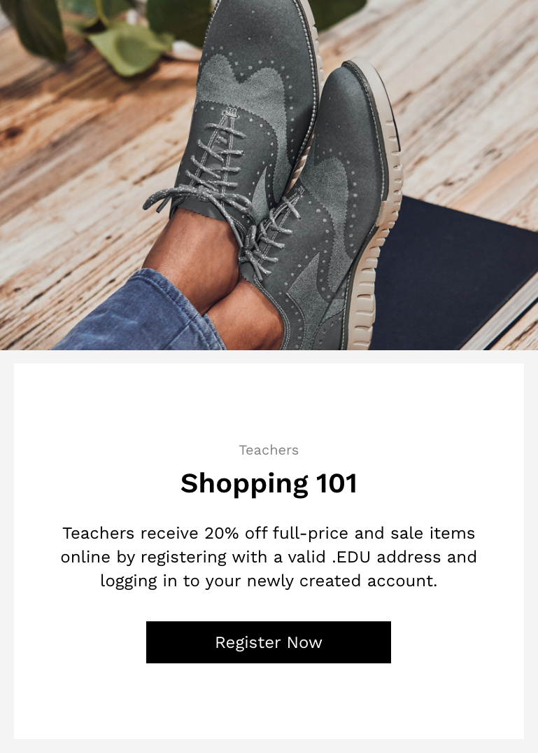 Thank you for your Service. Cole Haan proudly supports active duty military personnel and veterans, and we salute your service with an exclusive 20% discount. Shop now to get instant access to your special offer