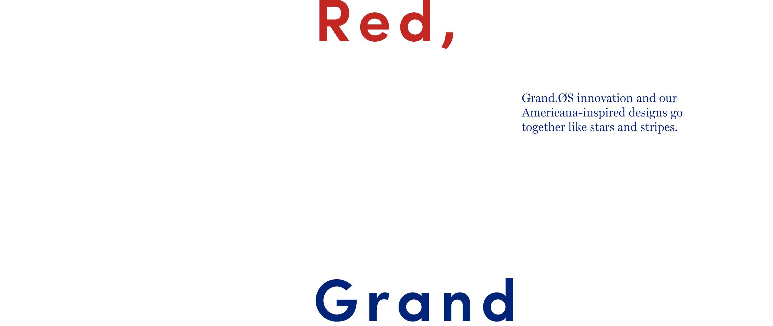 RED, WHITE & GRAND