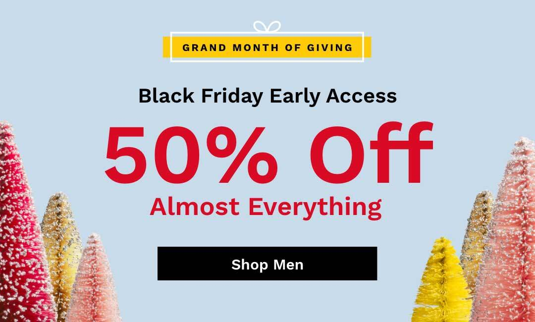 Shop Men's 50% Off Almost Everything.