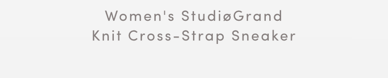 WOMEN'S STUDIOGRAND KNIT CROSS-STRAP SNEAKER