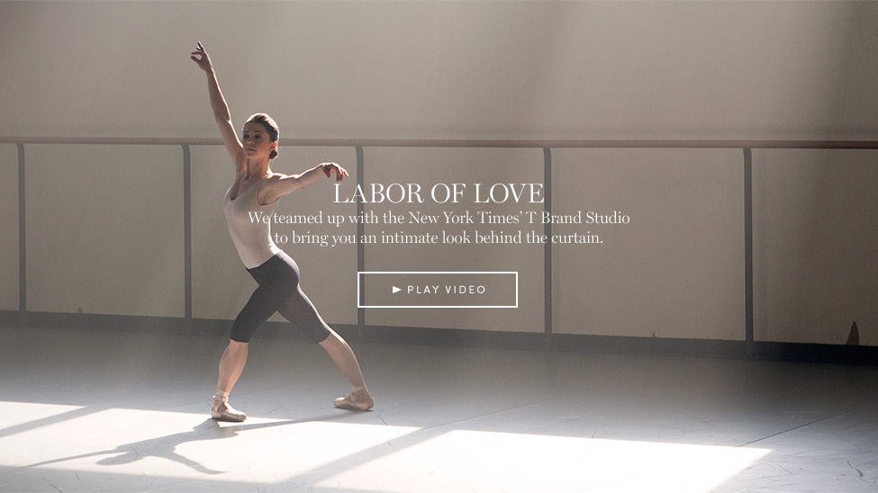 Labor of Love - We teamed up with the New York Times'T Brand Studio to bring you an intimate look behind the curtain. - Play Video