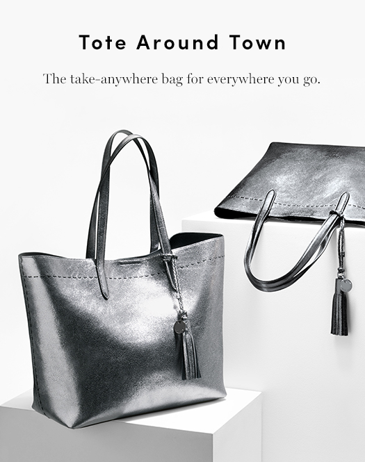 Tote Around Town - The take-anywhere bag for everywhere you go.