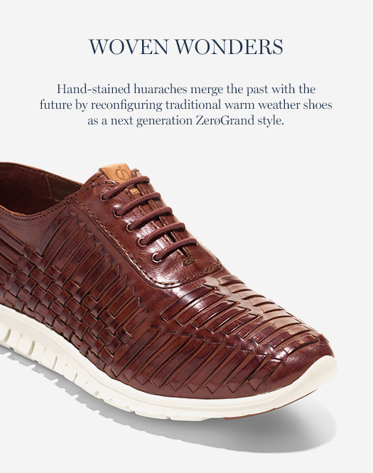Woven Wonders - Hand-stained huaraches merge the past with the future by reconfiguring traditional warm weather shoes as a next generation ZerøGrand style.