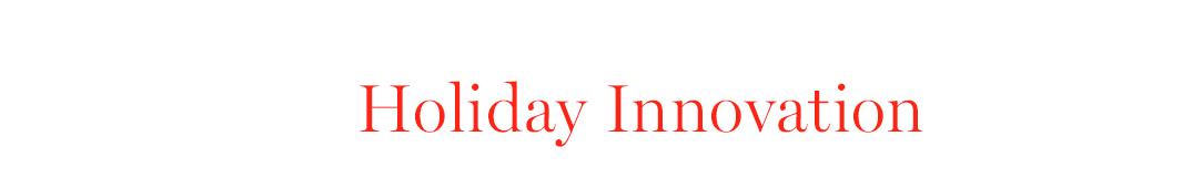 Holiday Innovation