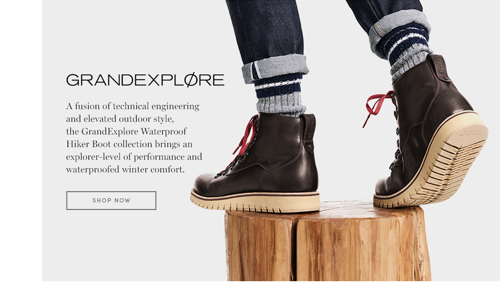 GrandExplore: A fusion of technical engineering and elevated outdoor style, the GrandExplore Waterproof Hiker Boot collection brings an explore-level of performance and waterproofed winter comfort