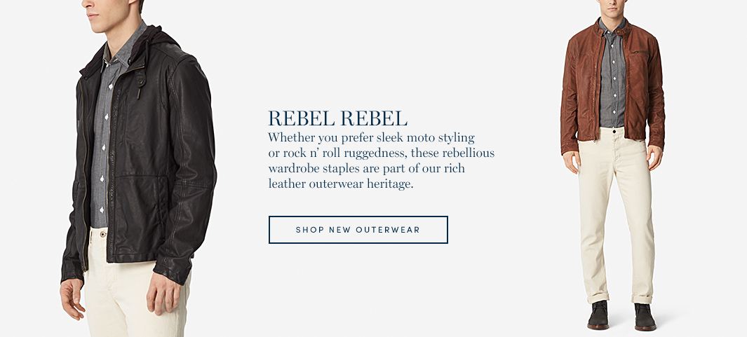 Rebel Rebel: Whether you prefer sleek moto styling or rock n' roll ruggedness, these rebellious wardrobe staples are part of our rich leather outerwear heritage.