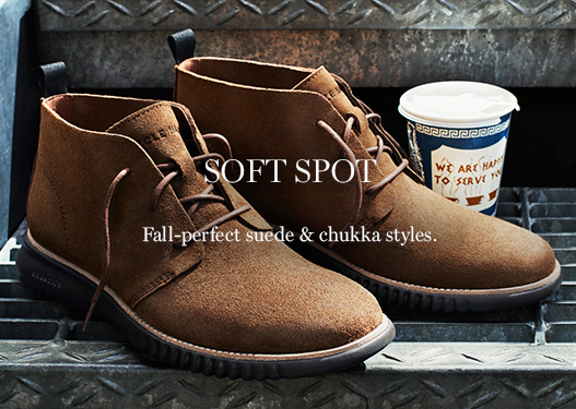 Soft Spot. Fall-perfect suede & chukka styles