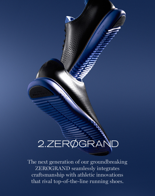 The next generation of our groundbreaking ZERØGRAND seamlessly integrates craftsmanship with athletic innovations that rival top-of-the-line running shoes.
