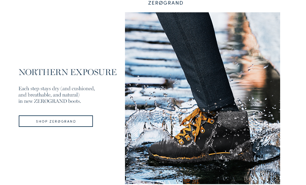 Northern Exposure. Each step stays dry in new ZeroGrand boots