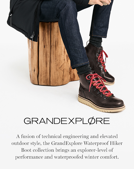 GrandExplore: A fusion of technical engineering and elevated outdoor style, the GrandExplore Waterproof Hiker Boot collection brings an explore-level of performance and waterproofed wonter comfort.