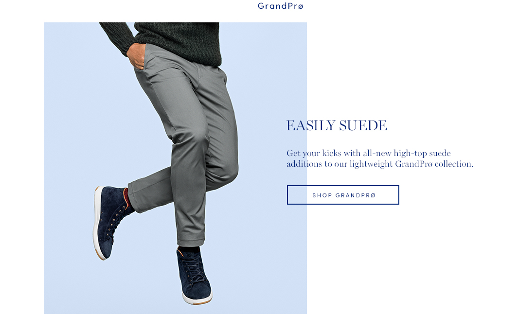 Easily Suede: Get your kicks with all-new-top-suede additions to our lightweight GrandPro collection