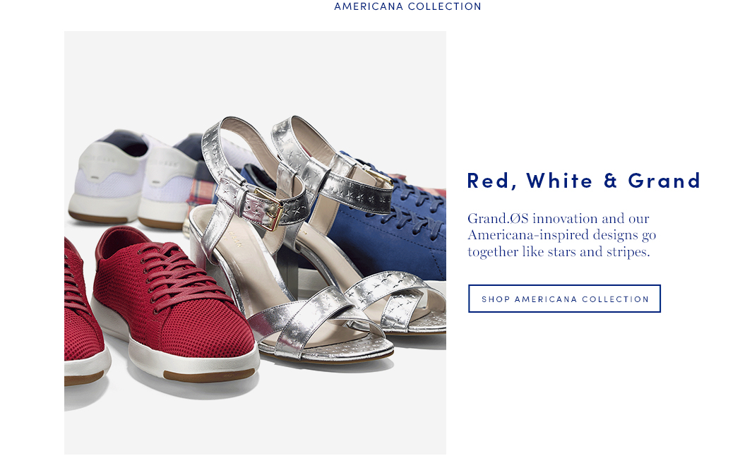 Red, White and Grand. Grand.OS innovation and our American-inspired designs go together like stars and stripes.